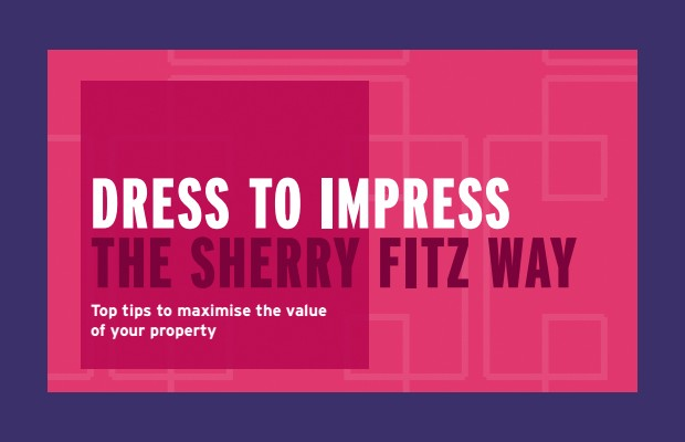 Dress to Impress The Sherry Fitz Way: Top tips to maximise the value of your property