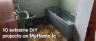 10 extreme DIY projects on MyHome.ie